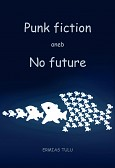 eKniha -  Punk fiction aneb No future