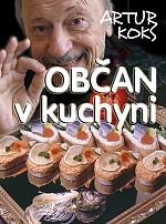 Fotografie Občan v kuchyni aneb Každý sám svým šéfkuchařem!