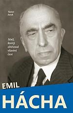 Emil Hácha - Muž, který obětoval vlastní čest