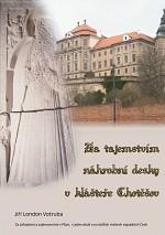 Za tajemstvím náhrobní desky v klášteře Chotěšov: Za záhadami a zajímavostmi v Plzni, v jejím okolí a na dalších místech západních Čech