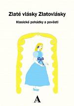 Zlaté vlásky Zlatovlásky: Klasické pohádky a pověsti