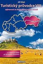 Turistický průvodce VIII.: zajímavosti ze slovenských hradů a zámků