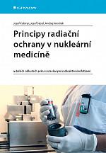 Principy radiační ochrany v nukleární medicíně: a dalších oblastech práce s otevřenými radioaktivními látkami