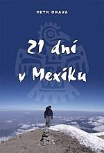 21 dní v Mexiku - Orava Petr