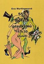 555 teplých předkrmů 19. a 20. století - Murtingerová Eva