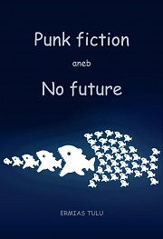Punk fiction aneb No future