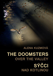 The Doomsters over the Valley / Sýčci nad kotlinou